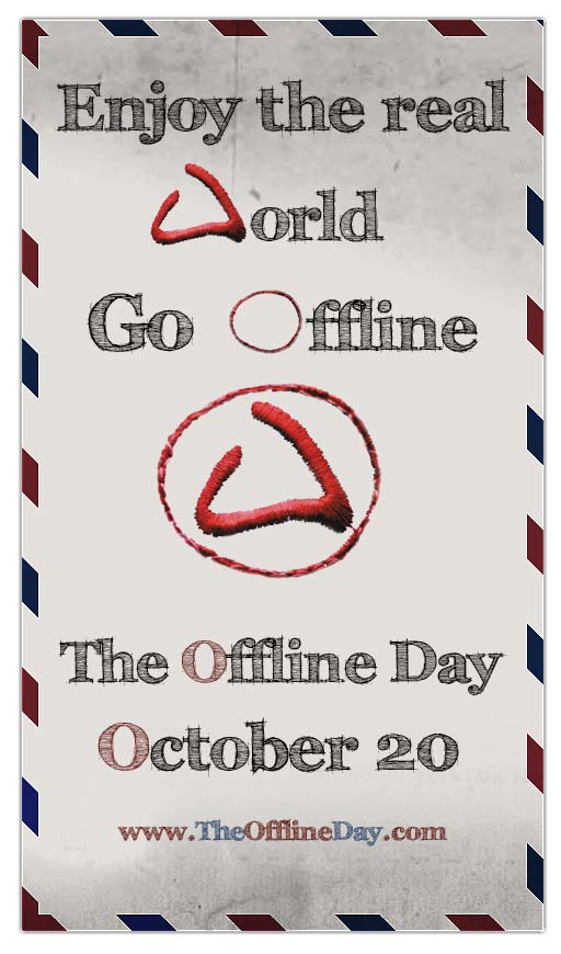 Enjoy the real World - Go Offline - The Offline Day - October 20