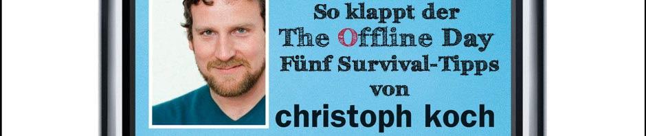 Fünf Survival-Tipps von Christoph Koch